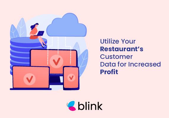 Utilize your Restaurants Customer Data for Increased Profit