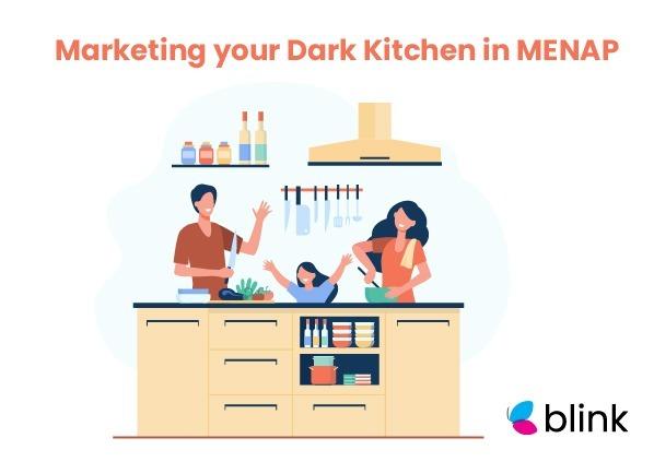 Marketing your Dark Kitchen in MENAP