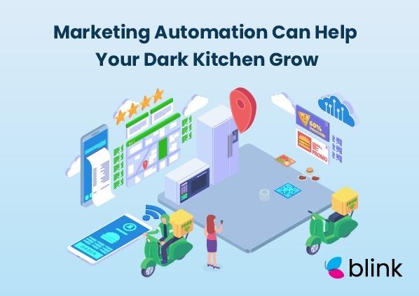 Marketing Automation Can Help Your Dark Kitchen Grow